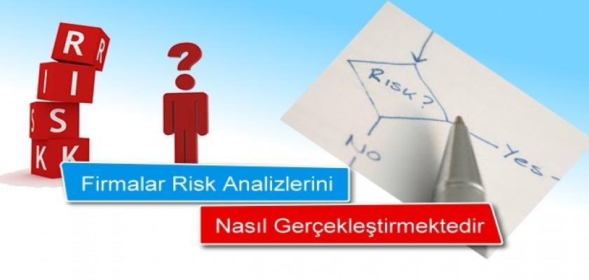 Firmalar Risk Analizlerini Nasıl Gerçekleştirmektedir?
