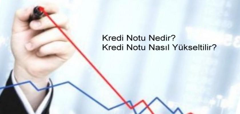 Kredi Notu Nedir, Nasıl Yükseltilir?
